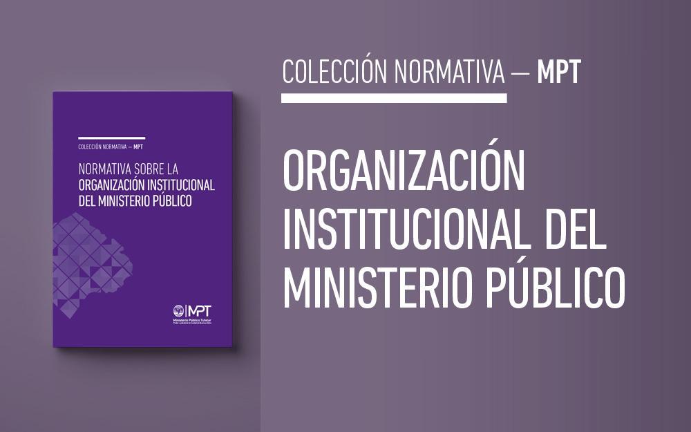 Normativa sobre la organización institucional del Ministerio Público