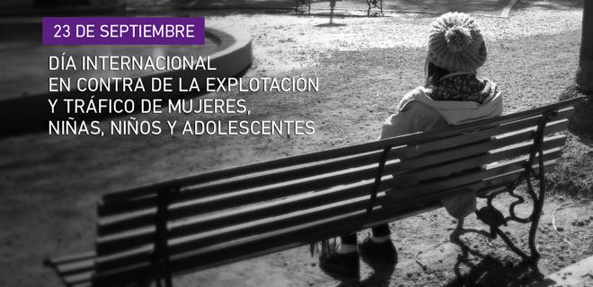Día internacional contra la Explotación y el Tráfico de Mujeres, Niñas, Niños y Adolescentes